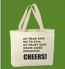100% Cotton My Head Says Go To The Gym My Heart Says Prosecco Tote Bag For Life