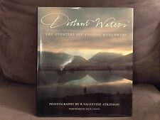 Distant Waters: The Greatest Fly-Fishing Worldwide. R. Valentine Atkinson.1st Ed