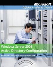 Exam 70-640 Windows Server 2008 Active Directory Configuration by Microsoft Offi