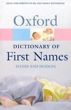 A Dictionary of First Names (Oxford Quick Reference) Patricia Hanks, Flavia Hod