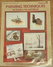 PAINTING TECHNIQUES FOR ACRYLICS,OILS AND ALKYDS by VICKI LORD   PB