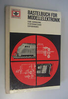 Bastelbuch für Modellelektronik eine Sammlung Elektronischer Experimente 1970
