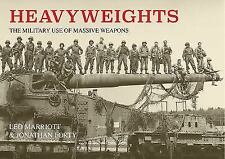 Heavyweights: The Military Use of Massive Weapons, Forty, Simon, Marriott, Leo