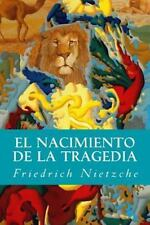 El Nacimiento de la Tragedia by Friedrich Nietzche (2016, Paperback)