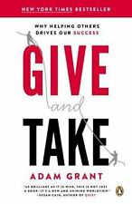 NEW - Give and Take: Why Helping Others Drives Our Success by Adam Grant