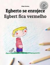 Egberto Se Enrojece/Egbert Fica Vermelho : Libro Infantil para Colorear...