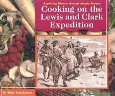 Cooking on the Lewis and Clark Expedition (Exploring History Through S-ExLibrary
