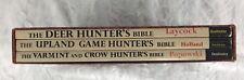 the deer hunter's bible the upland game hunter's bible, the varmint and crow hun