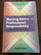 Nursing Ethics and Professional Responsibility In Advanced Practice. 3rd Edition