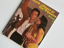 for the HERB ALPERT WHAT NOW MY LOVE fan w/everything!ALBUM COVER NOTEBOOK!!!