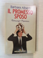 IL PROMESSO SPOSO Romanzo popolare Barbara Alberti Sonzogno 1994 libro romanzo