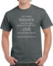 Too Many Lawyers, Not Enough Ground Meat For Chili T Shirt