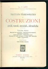LEVI C. TRATTATO TEORICO PRATICO DI COSTRUZIONI CIVILI RURALI HOEPLI 1913 1914