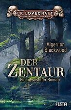 Algernon Blackwood - Der Zentaur: Ein mystischer Roman FESTA VERLAG