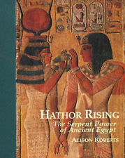 HATHOR RISING: THE SERPENT POWER OF ANCIENT EGYPT., Roberts, Alison., Used; Very