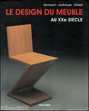 LE DESIGN DU MEUBLE AU XXe SIECLE TASCHEN  2002 SEMBACH LEUTHAUSER GOSSEL