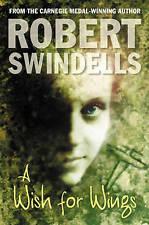 A Wish For Wings, Swindells, Robert, New Book