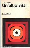 LIBRO=UN'ALTRA VITA JURIJ TRIFONOV EDITORI RIUNITI 1978
