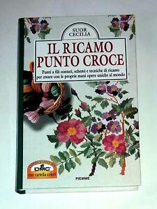 Il ricamo punto croce - Suor Cecilia -  Edizioni Piemme, 1996 - Prima Edizione