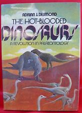 The Hot-Blooded Dinosaurs : A Revolution in Palaeontology by Adrian J. Desmond