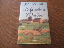 le faucheur d'ombres - jean anglade