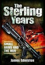 The Sterling Years: Small Arms and the Men-ExLibrary