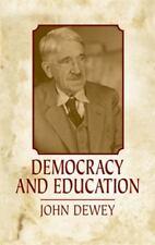Democracy and Education by John Dewey (2004, Paperback, Unabridged)