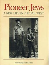 Pioneer Jews - A new life in the Far West By Harriet  et Fred Rochlin
