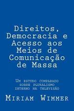 Direitos, Democracia e Acesso Aos Meios de Comunicação de Massa : Um Estudo...