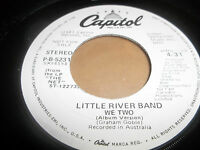 """LITTLE RIVER BAND """" WE TWO """" 7"""" PROMO SINGLE EXCELLENT+ 1983 CAPITOL"""