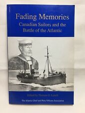 Fading Memories Canadian Sailors Battle Atlantic 1993 Thomas Lynch