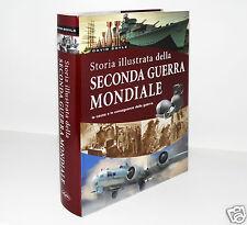 STORIA ILLUSTRATA DELLA SECONDA GUERRA MONDIALE [DAVID BOYLE] 9788862620970