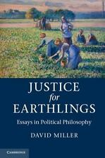 Justice for Earthlings : Essays in Political Philosophy by David Miller...