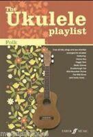 The Ukulele Playlist Folk Play Country Sea Shanties Pop Tunes UKE Music Book