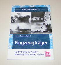 Flugzeugträger im Zweiten Weltkrieg: USA, Japan, England - Typenkompass