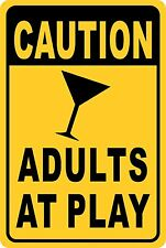 CAUTION Adults at PLAY Funny Aluminum Sign 8 X 12