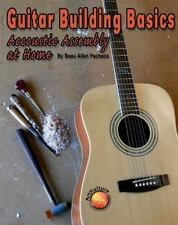 Guitar Building Basics: Acoustic Assembly at Home (Paperback or Softback)