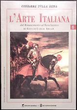 L'ARTE ITALIANA N. 6 - Dal Rinascimento al Neoclassico - IL GAROFALO, BRONZINO