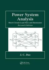 Power System Analysis: Short-Circuit Load Flow And Harmonics, Second Editio.