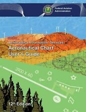 Aeronautical Chart User's Guide by Federal Aviation Administration (2017,...
