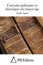 Curiosités Judiciaires et Historiques du Moyen âge by Émile Agnel (2015,...