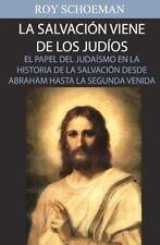 La Salvacion Viene de Los Judios : El Papel Del Judaismo en la Historia de la...