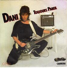 DANI TOUJOURS PAREIL / NOSTALGIE 36 FRENCH 45 SINGLE