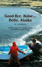 Good Bye, Boise... Hello, Alaska by Cora Holmes, Good Book