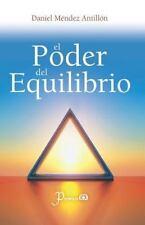 El Poder Del Equilibrio by Daniel Mendez Antillon (2015, Paperback)