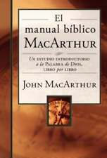 El Manual Biblico MacArthur: Un Estudio Introductorio a la Palabra de Dios,: New