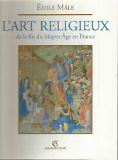 Emile Mâle, L'Art religieux de la fin du Moyen Âge en France