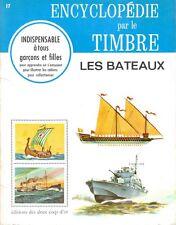 ENCYCLOPEDIE PAR LE TIMBRE 17 . LES BATEAUX .