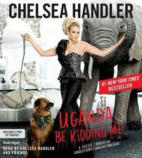 UGANDA BE KIDDING ME Chelsea Handler Audio CDs Unabridged