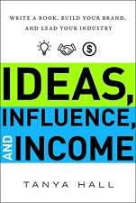 Ideas, Influence, and Income by Tanya Hall (ARC Paperback) IN STOCK